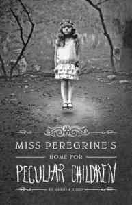 Miss Peregrine's Home for Peculiar Children (2011) Ransom Riggs