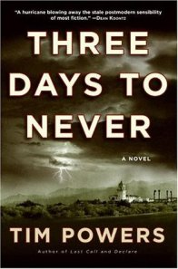 Three Days to Never (2006) Tim Powers
