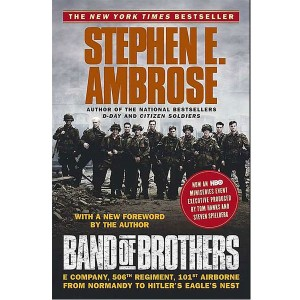 Band of Brothers: E Company, 506th Regiment, 101st Airborne from Normandy to Hitler's Eagle's Nest (1992) Stephen E. Ambrose