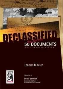 Declassified: 50 Top-Secret Documents that Changed History (2008) Thomas B. Allen